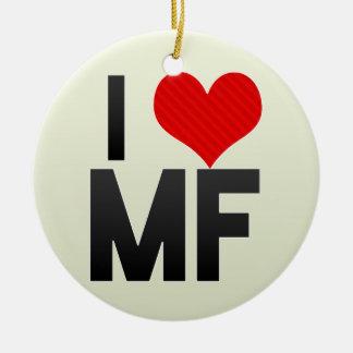 I Love MF Ornaments