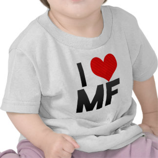 I Love MF Shirts