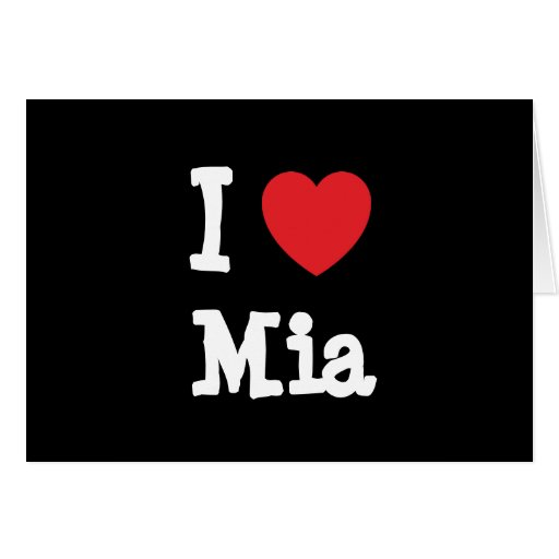 I love Mia heart T-Shirt Greeting Card
