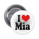 I Love Mia Pinback Buttons