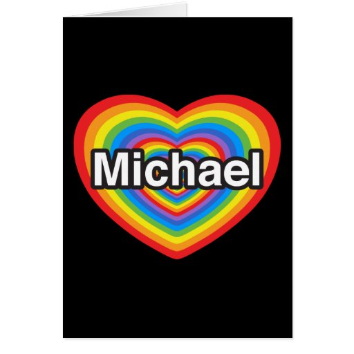 I love Michael. I love you Michael. Heart Greeting Cards