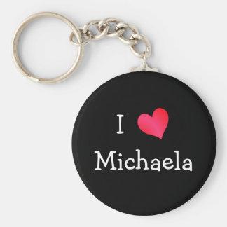 I Love Michaela Keychain