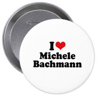 I LOVE MICHELE BACHMANN PINBACK BUTTONS
