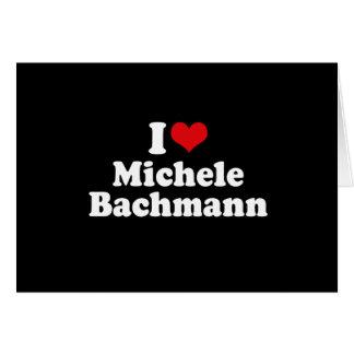I LOVE MICHELE BACHMANN (white) Greeting Card