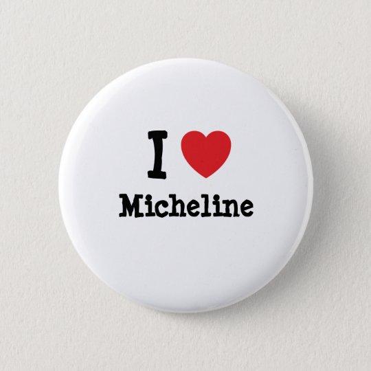 I love Micheline heart T-Shirt Button