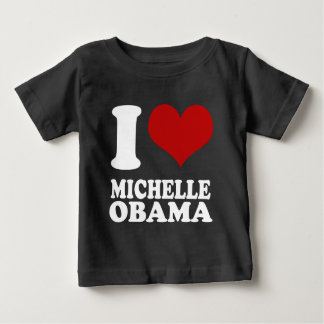 I love Michell Obama Baby T-Shirt