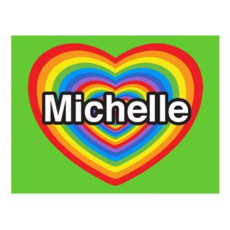 I love Michelle. I love you Michelle. Heart Postcard