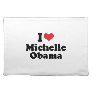 I LOVE MICHELLE OBAMA -.png Cloth Placemat