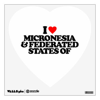 I LOVE MICRONESIA & FEDERATED STATES OF WALL DECAL