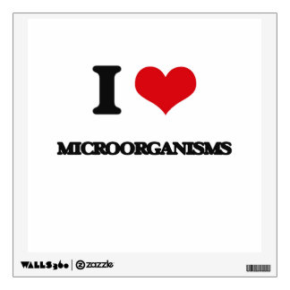 I Love Microorganisms Room Decal