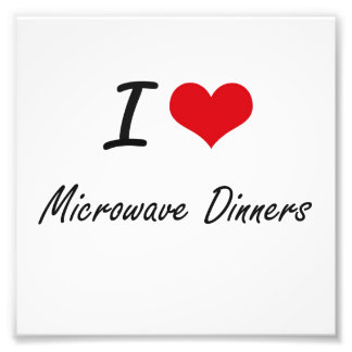I Love Microwave Dinners artistic design Photo Print