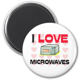 I Love Microwaves 2 Inch Round Magnet