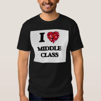 I Love Middle Class Tshirt