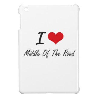 I Love Middle Of The Road iPad Mini Cases