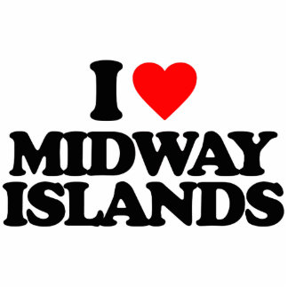 I LOVE MIDWAY ISLANDS CUT OUT