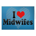 I Love Midwifes Greeting Card