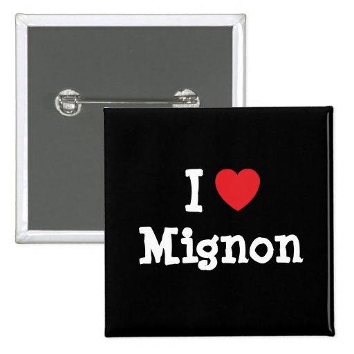 I love Mignon heart T-Shirt Pins