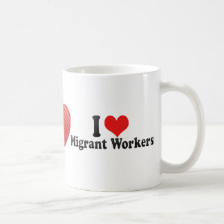 I Love Migrant Workers Coffee Mugs