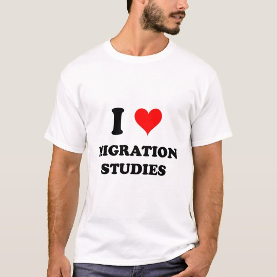 I Love Migration Studies T-Shirt