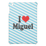 I love Miguel Cover For The iPad Mini