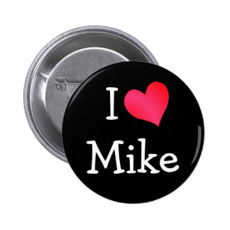 I Love Mike Button