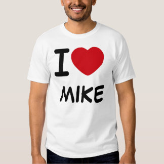I love, MIKE T-Shirt