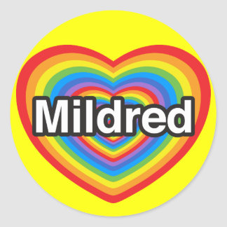I love Mildred. I love you Mildred. Heart Classic Round Sticker