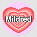 I love Mildred. I love you Mildred. Heart Sticker