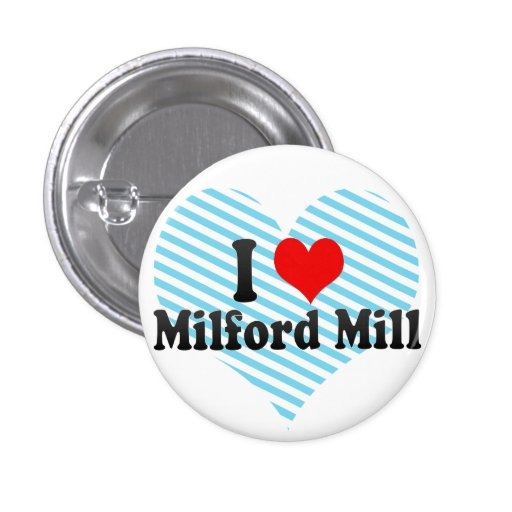 I Love Milford Mill, United States 1 Inch Round Button