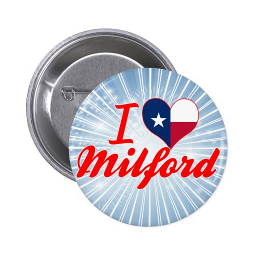 I Love Milford, Texas Pins