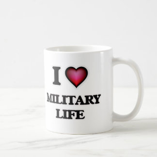 I Love Military Life Coffee Mug