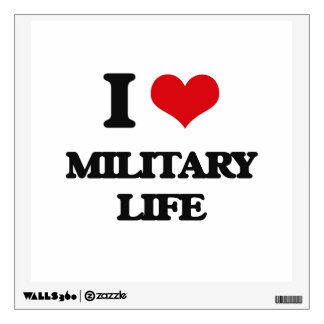 I Love Military Life Room Stickers