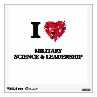 I Love Military Science & Leadership Wall Graphics