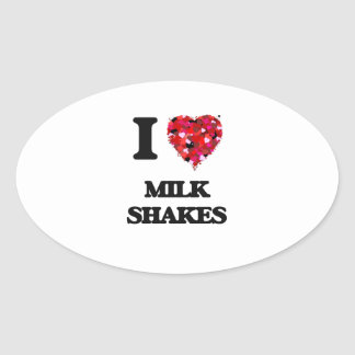 I Love Milk Shakes Oval Sticker
