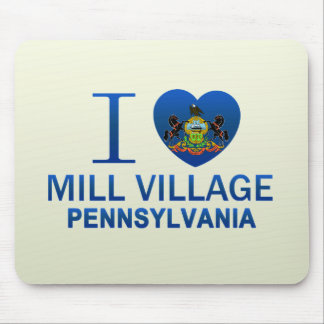 I Love Mill Village, PA Mouse Pad