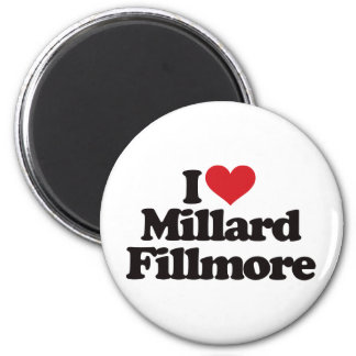 I Love Millard Fillmore 2 Inch Round Magnet
