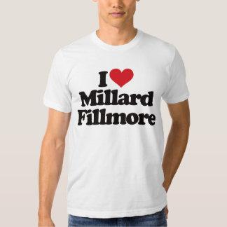 I Love Millard Fillmore T Shirt