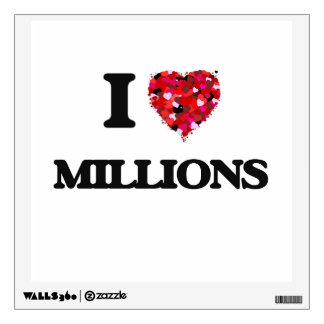 I Love Millions Wall Graphics