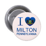 I Love Milton, PA Button