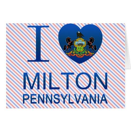 I Love Milton, PA Card