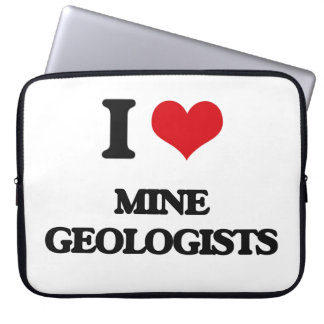 I love Mine Geologists Computer Sleeve