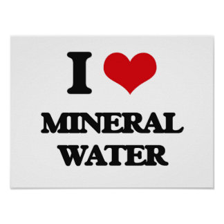 I Love Mineral Water Posters