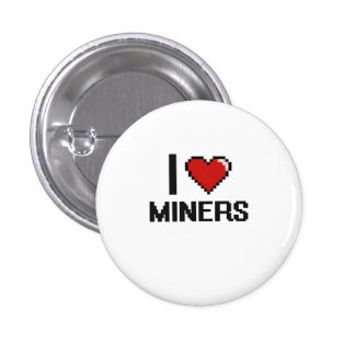 I love Miners 1 Inch Round Button