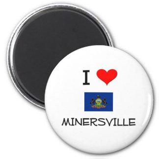 I Love Minersville Pennsylvania Magnets