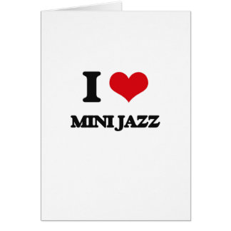 I Love MINI JAZZ Card