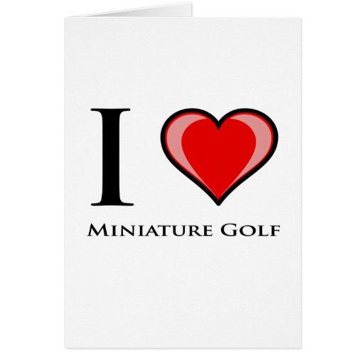 I Love Miniature Golf Greeting Cards