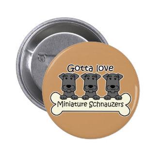 I Love Miniature Schnauzers Pins