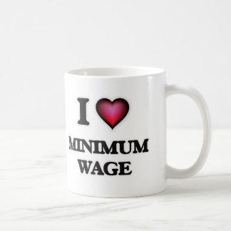 I Love Minimum Wage Coffee Mug