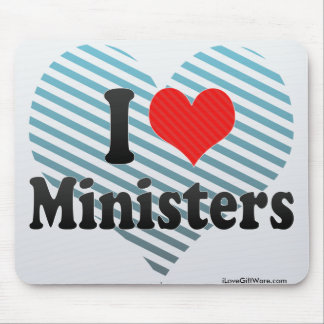 I Love Ministers Mouse Pad
