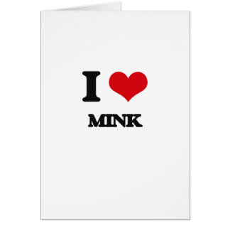 I Love Mink Greeting Card